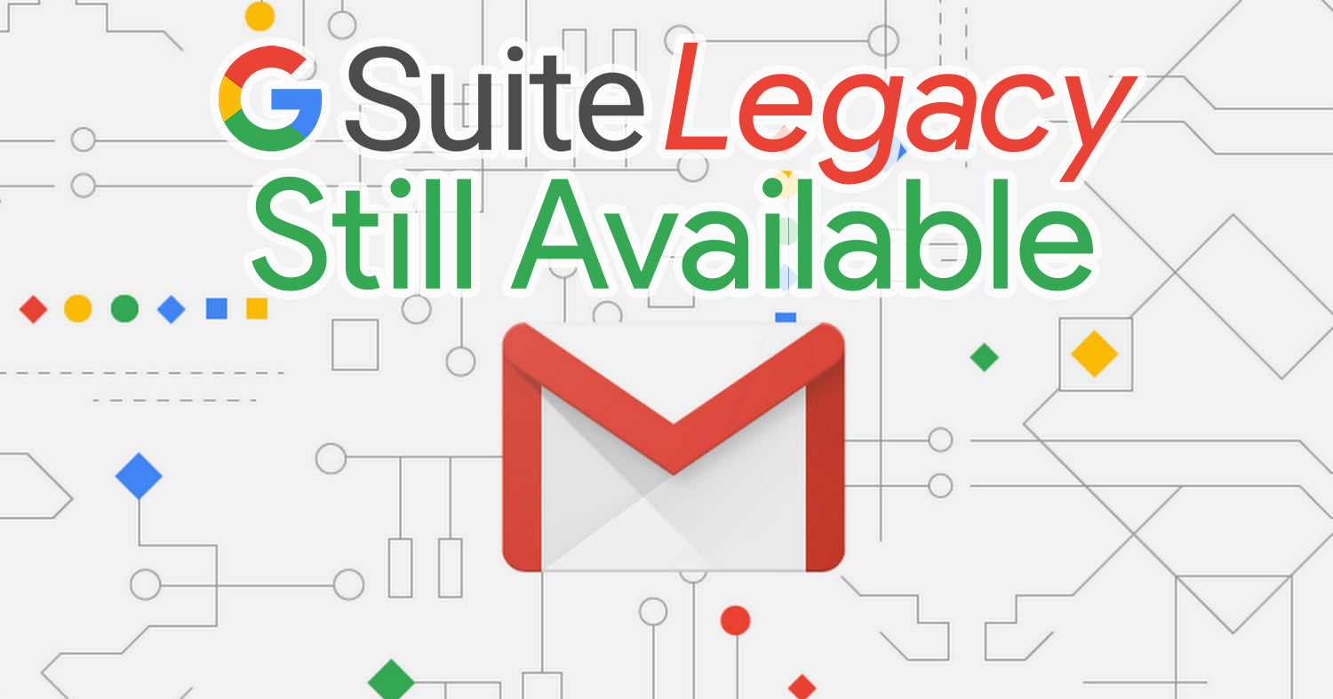 g-suite-legacy-still-available